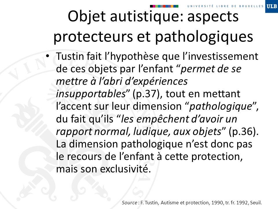 Objet autistique: aspects protecteurs et pathologiques