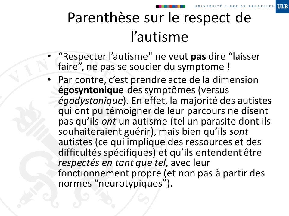 Parenthèse sur le respect de l'autisme