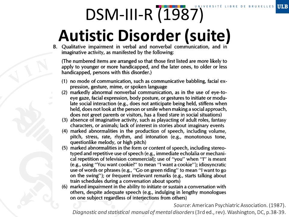 DSM-III-R (1987) Autistic Disorder (suite)