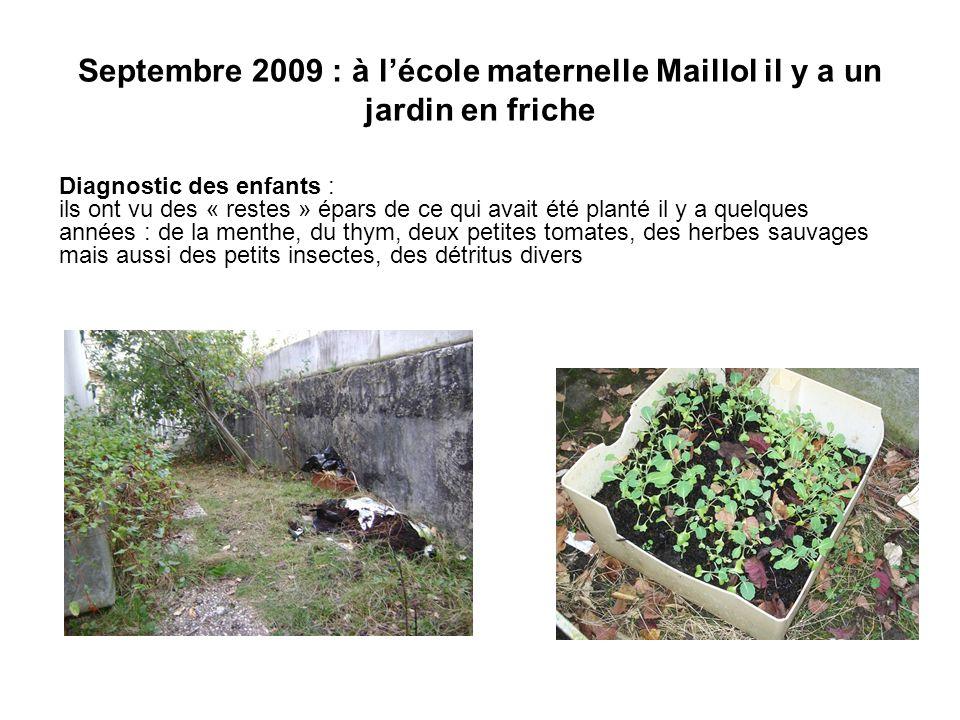 Septembre 2009 : à l'école maternelle Maillol il y a un jardin en friche