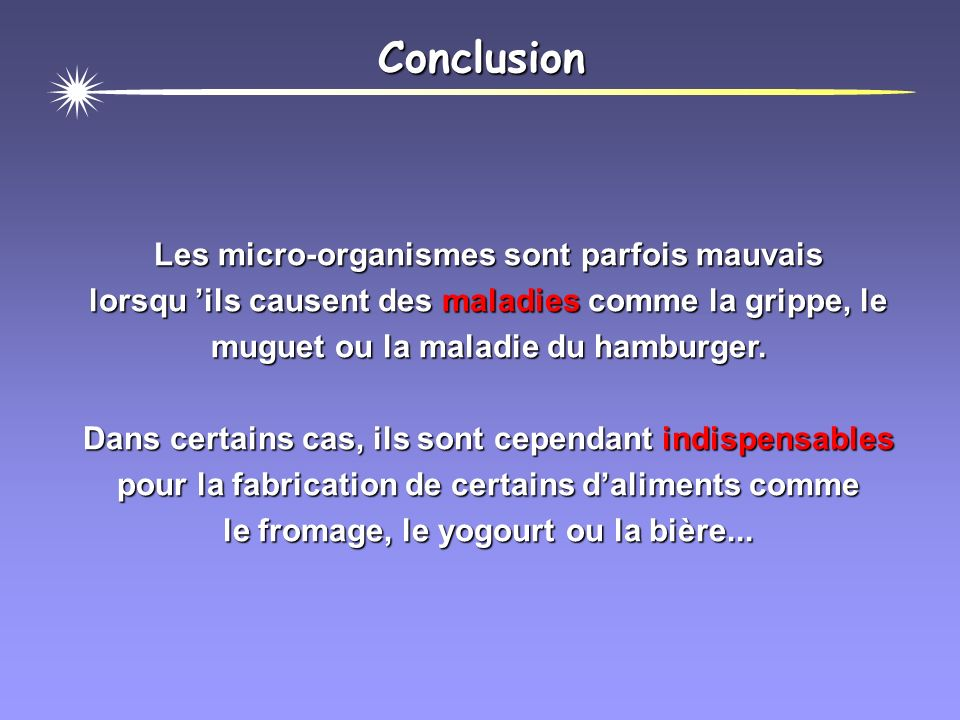 Conclusion Les micro-organismes sont parfois mauvais