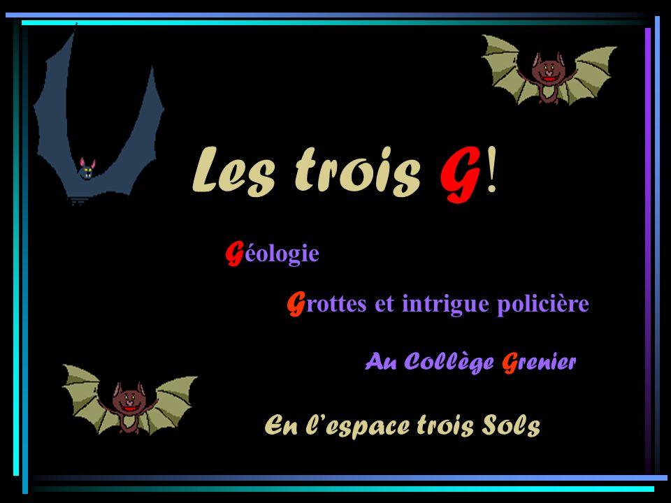Les trois G! Géologie Grottes et intrigue policière