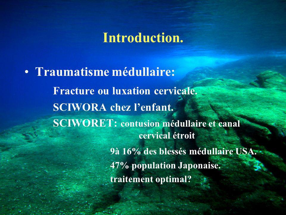 Introduction. Traumatisme médullaire: Fracture ou luxation cervicale.