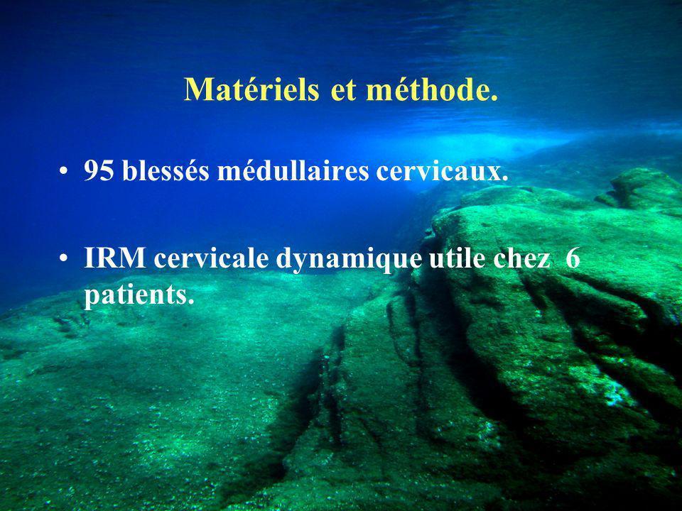 Matériels et méthode. 95 blessés médullaires cervicaux.