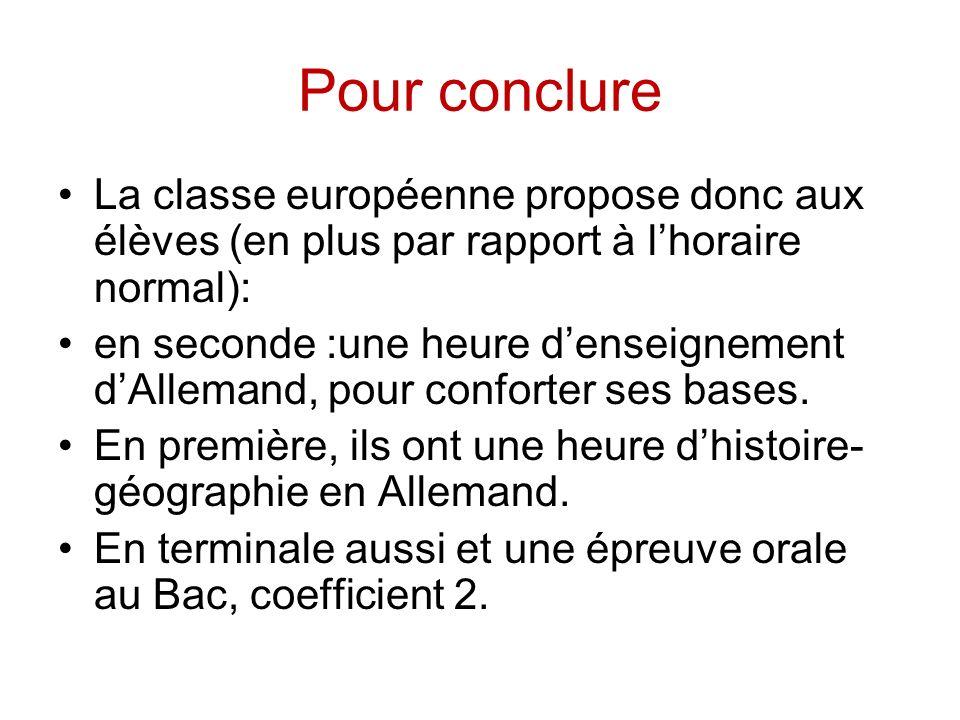 Pour conclure La classe européenne propose donc aux élèves (en plus par rapport à l'horaire normal):