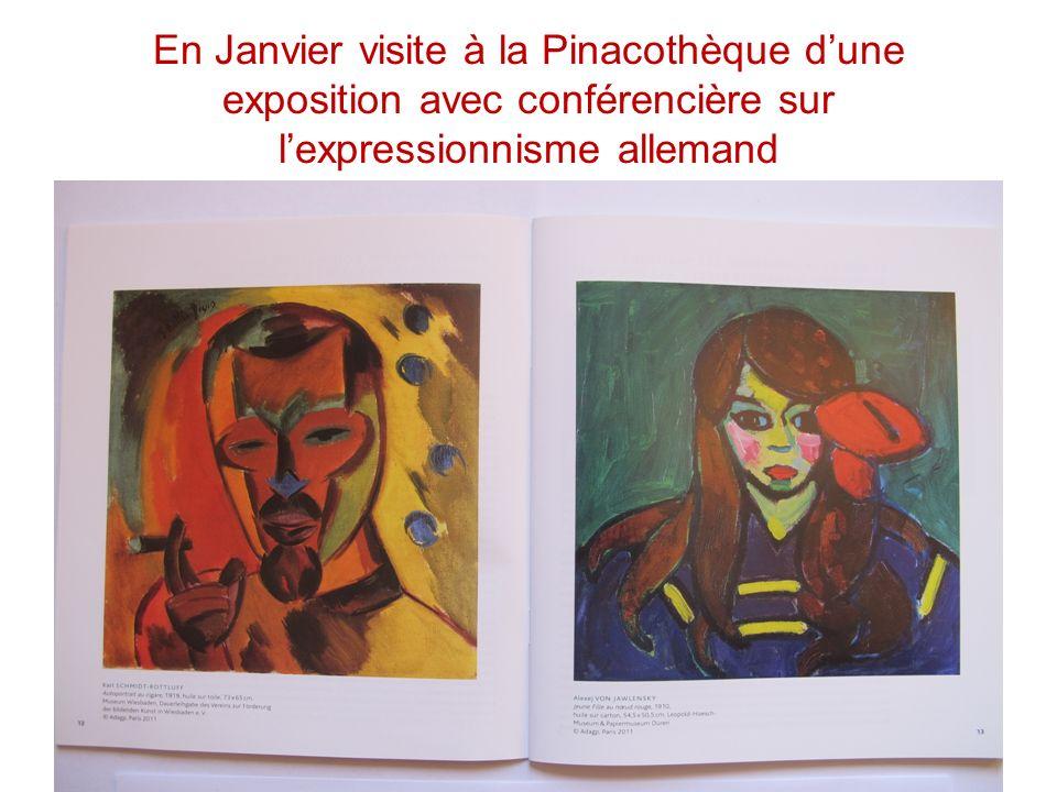 En Janvier visite à la Pinacothèque d'une exposition avec conférencière sur l'expressionnisme allemand