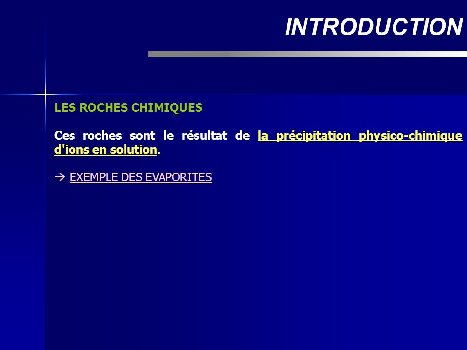 INTRODUCTION LES ROCHES CHIMIQUES