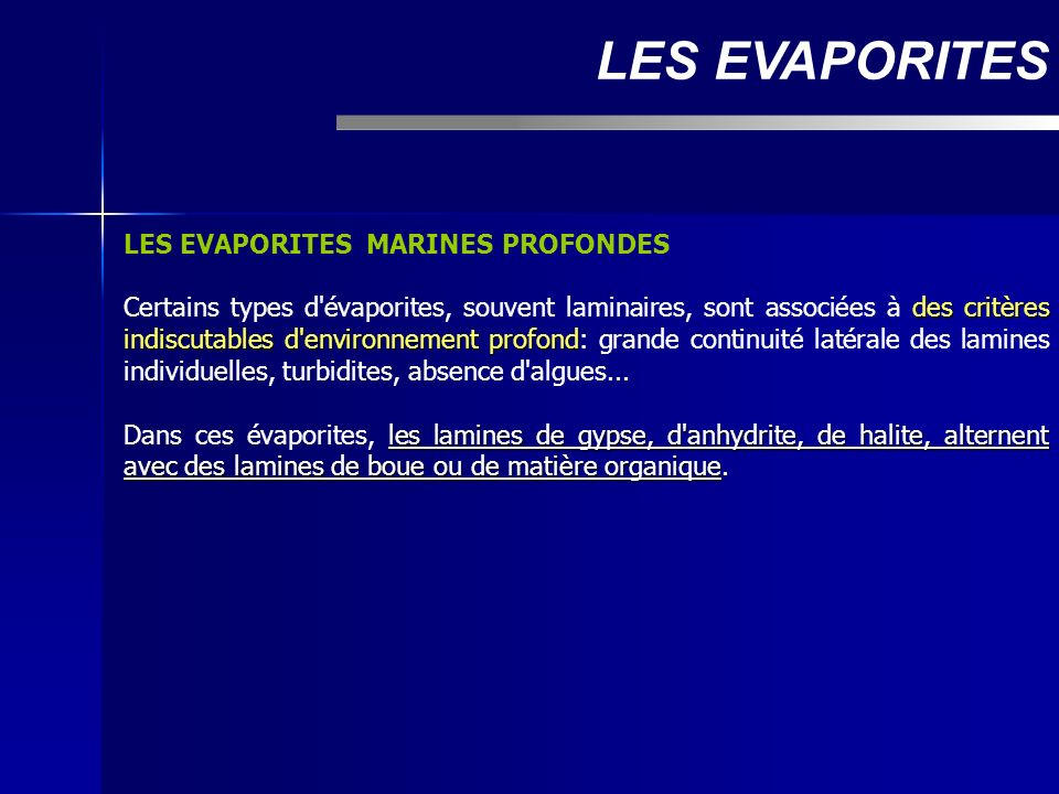 LES EVAPORITES LES EVAPORITES MARINES PROFONDES