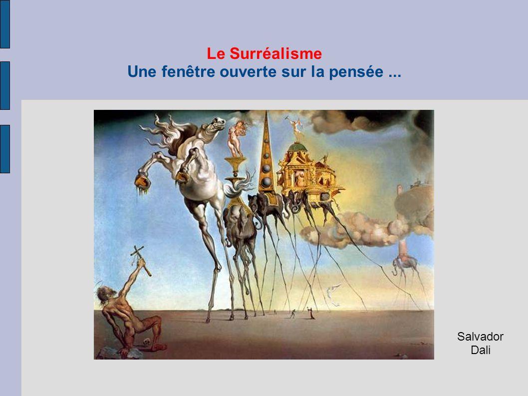 Le Surréalisme Une fenêtre ouverte sur la pensée ...