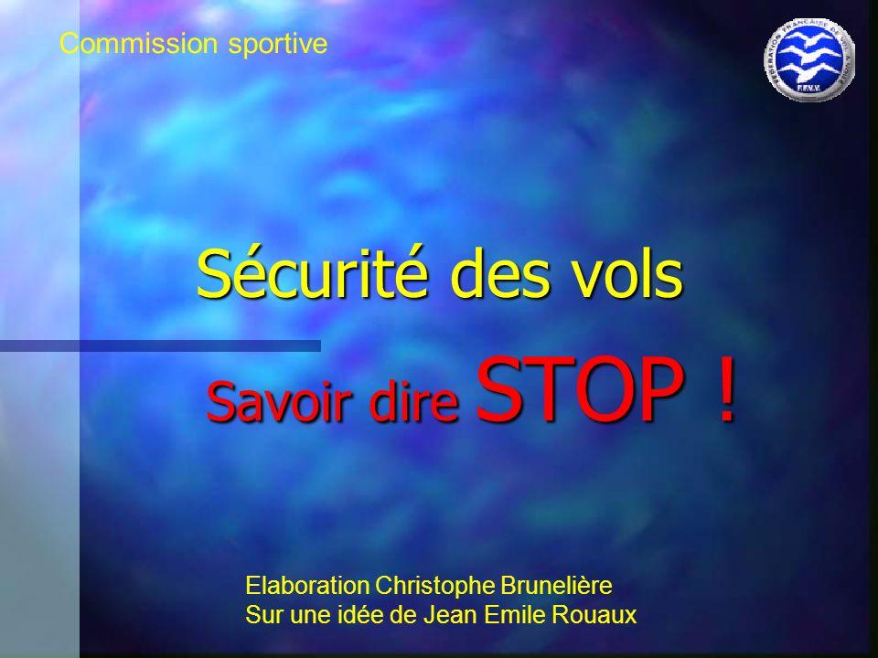 Sécurité des vols Savoir dire STOP ! Commission sportive