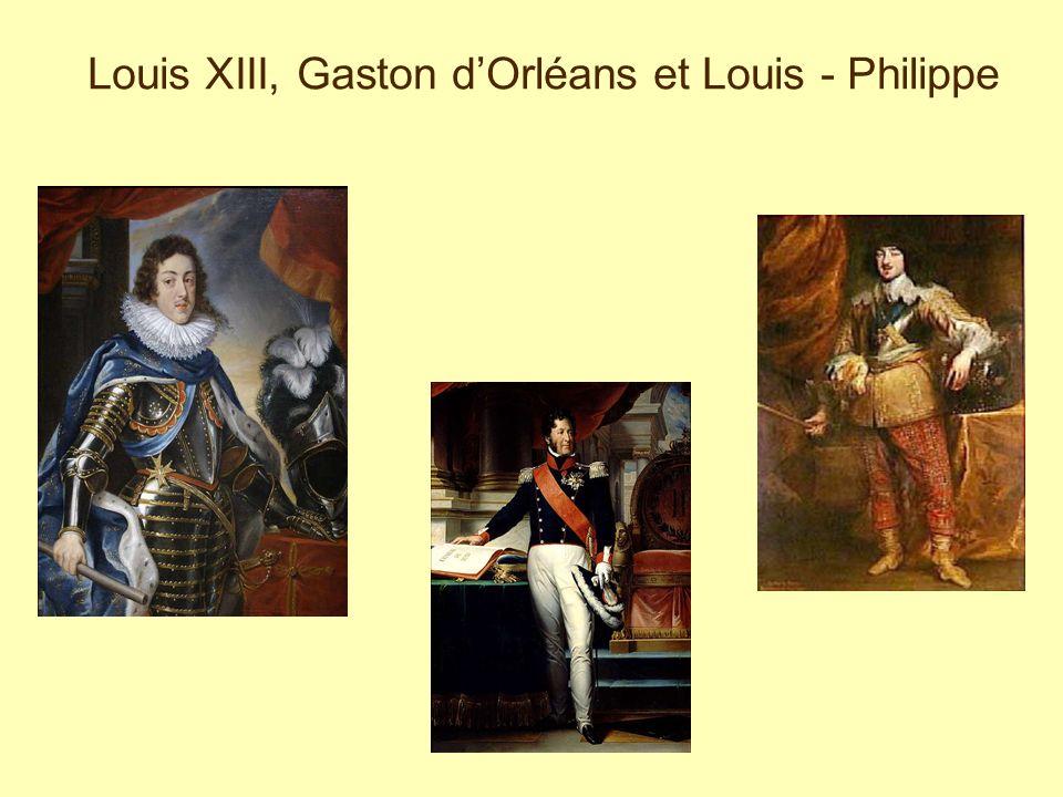 Louis XIII, Gaston d'Orléans et Louis - Philippe