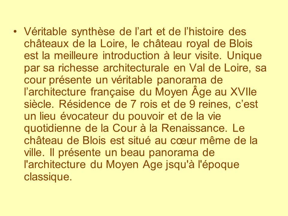 Véritable synthèse de l'art et de l'histoire des châteaux de la Loire, le château royal de Blois est la meilleure introduction à leur visite.