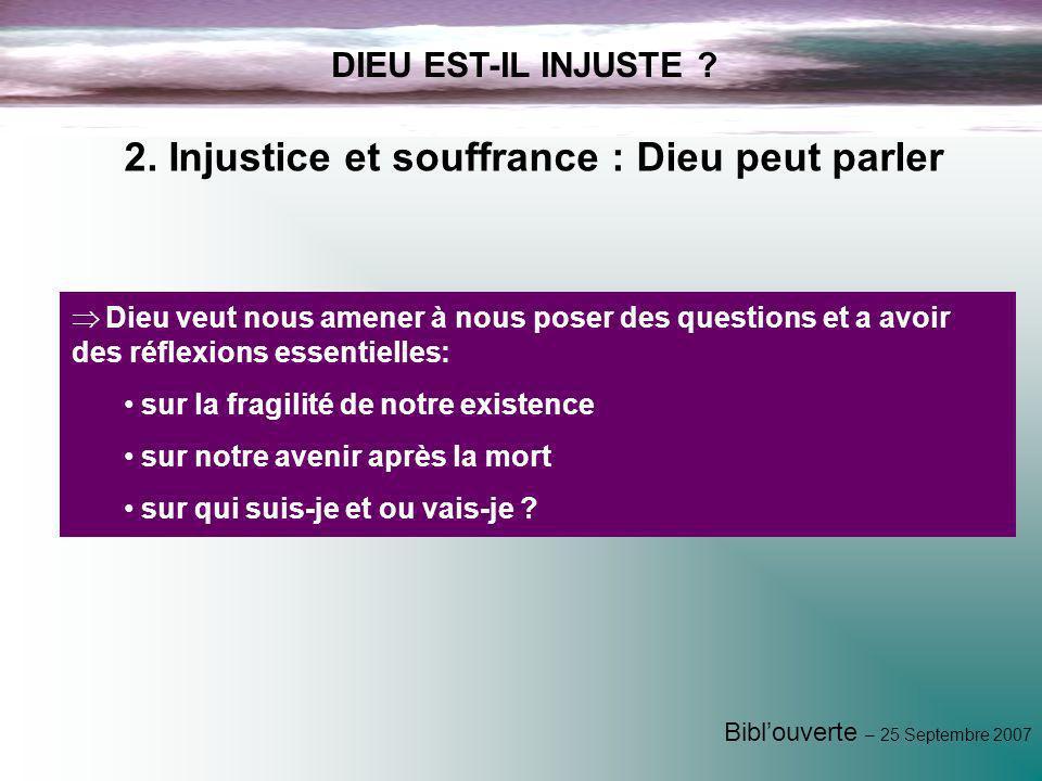 2. Injustice et souffrance : Dieu peut parler