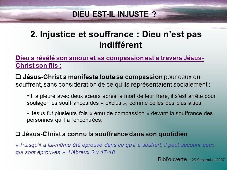 2. Injustice et souffrance : Dieu n'est pas indifférent