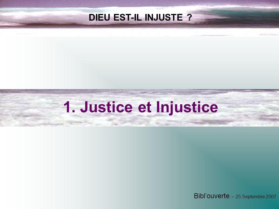 1. Justice et Injustice DIEU EST-IL INJUSTE