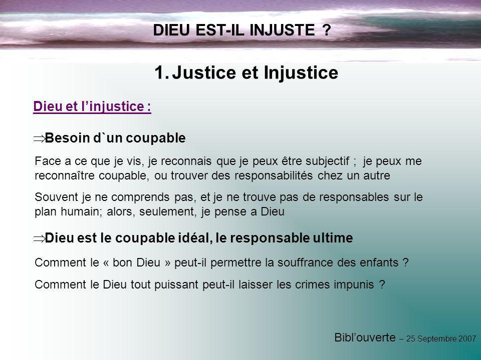 Justice et Injustice DIEU EST-IL INJUSTE Dieu et l'injustice :
