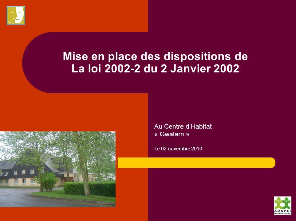 Mise en place des dispositions de La loi 2002-2 du 2 Janvier 2002
