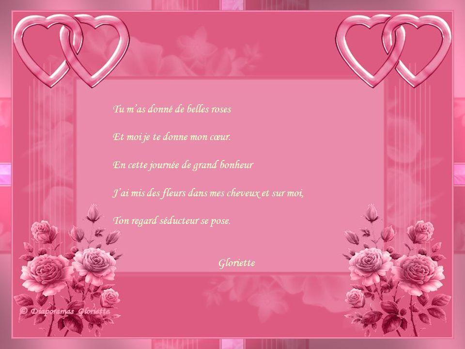 Tu m'as donné de belles roses