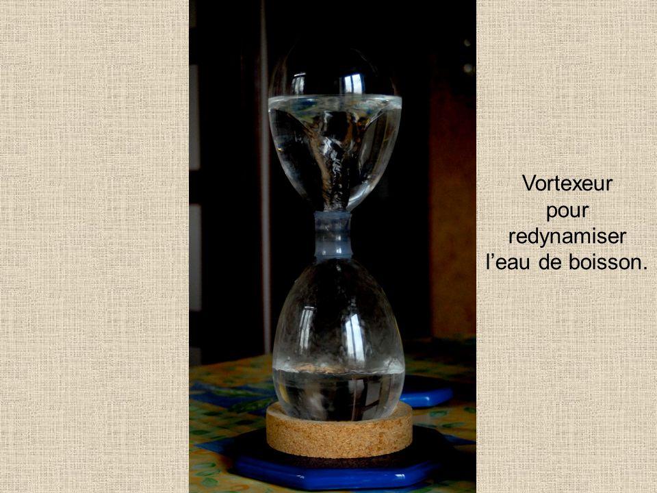 Vortexeur pour redynamiser l'eau de boisson.
