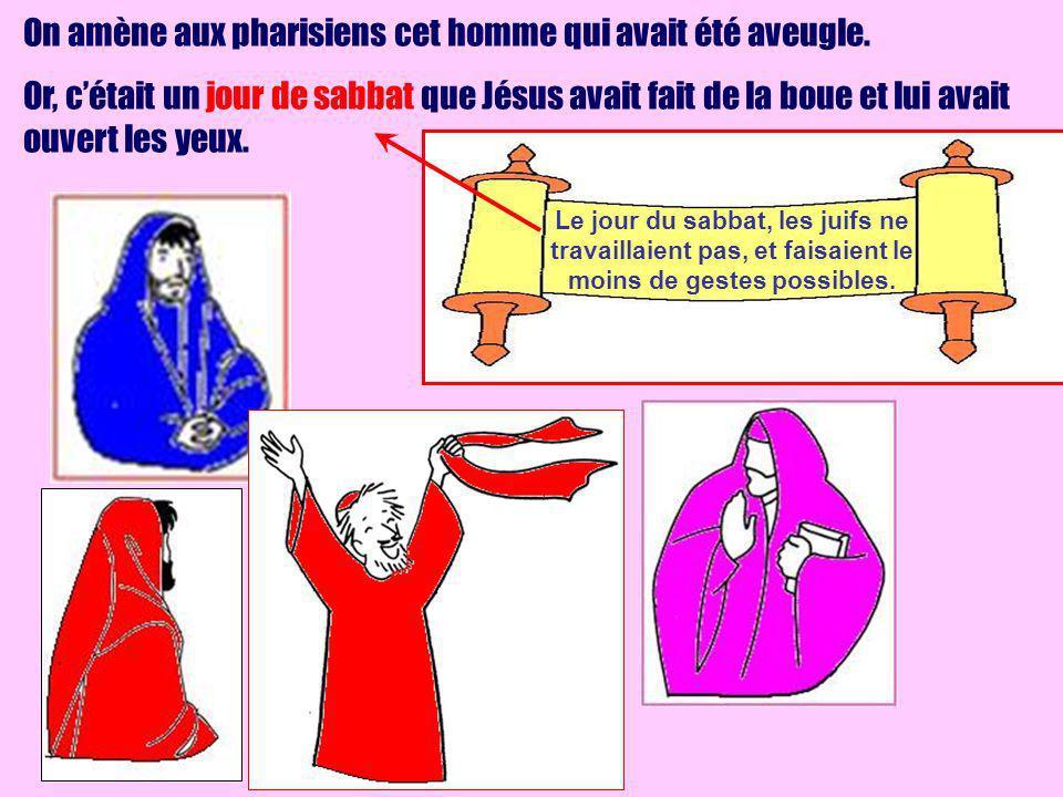 On amène aux pharisiens cet homme qui avait été aveugle.