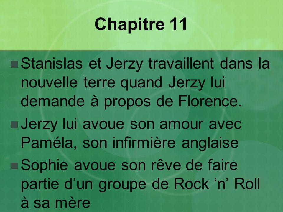 Chapitre 11 Stanislas et Jerzy travaillent dans la nouvelle terre quand Jerzy lui demande à propos de Florence.
