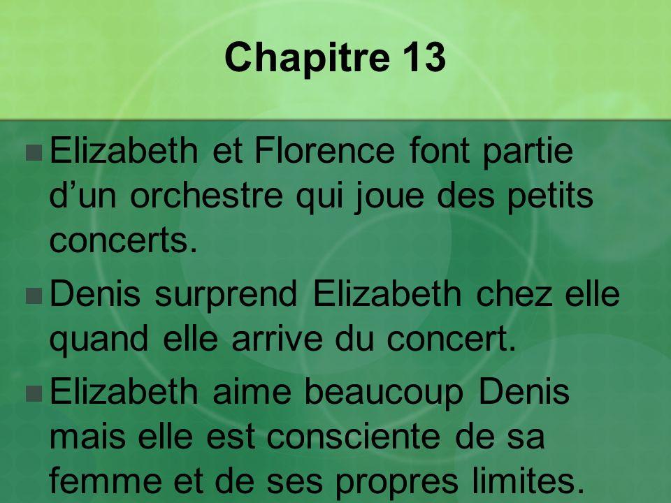 Chapitre 13 Elizabeth et Florence font partie d'un orchestre qui joue des petits concerts.