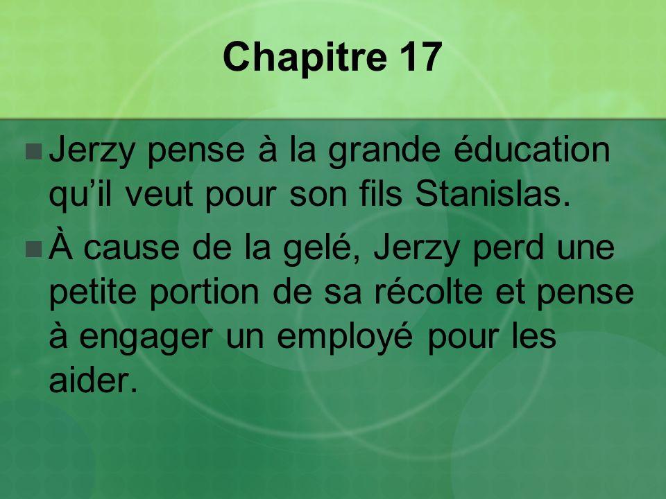 Chapitre 17 Jerzy pense à la grande éducation qu'il veut pour son fils Stanislas.