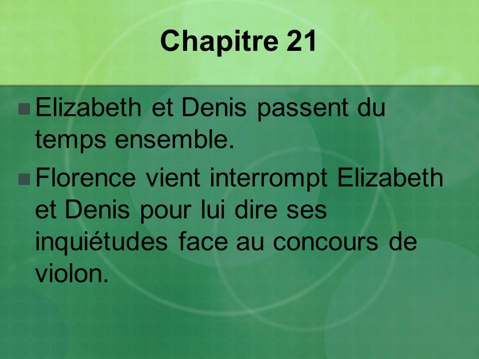 Chapitre 21 Elizabeth et Denis passent du temps ensemble.