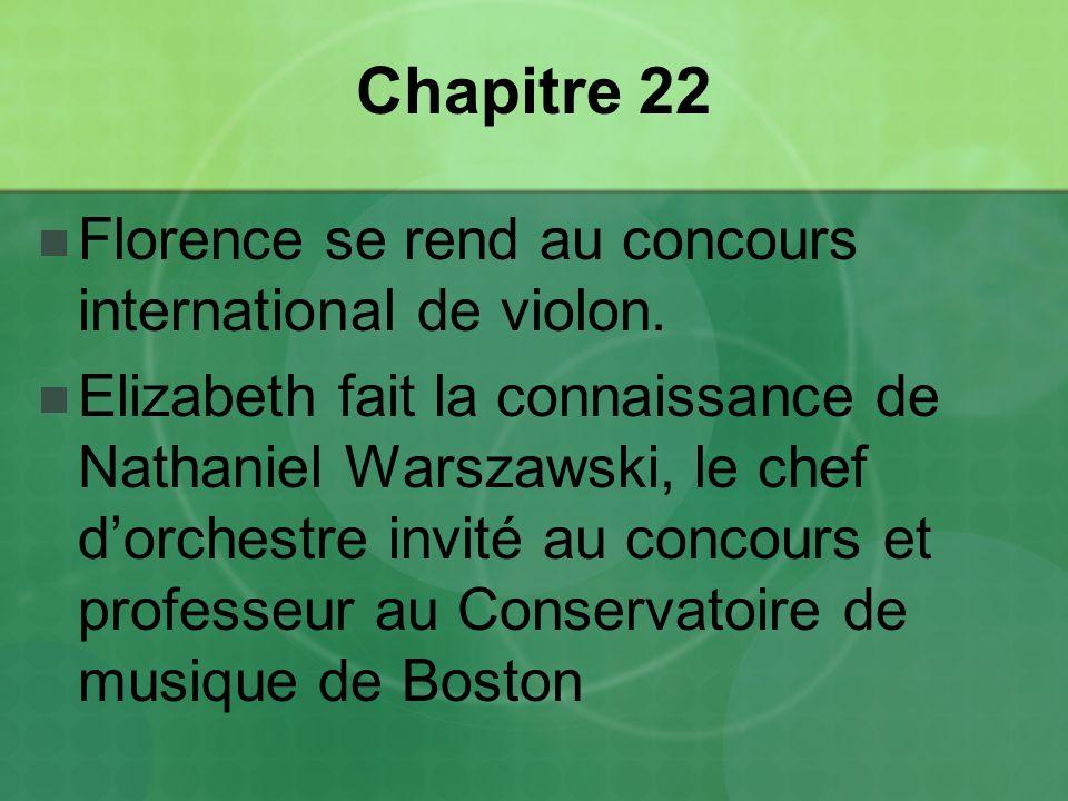 Chapitre 22 Florence se rend au concours international de violon.