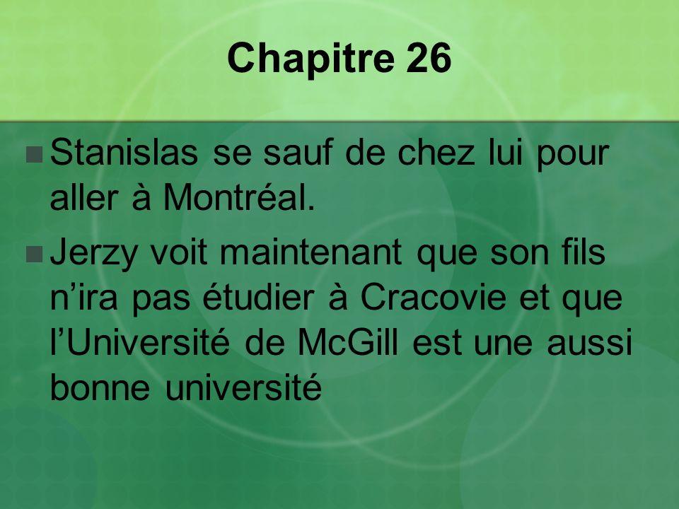 Chapitre 26 Stanislas se sauf de chez lui pour aller à Montréal.