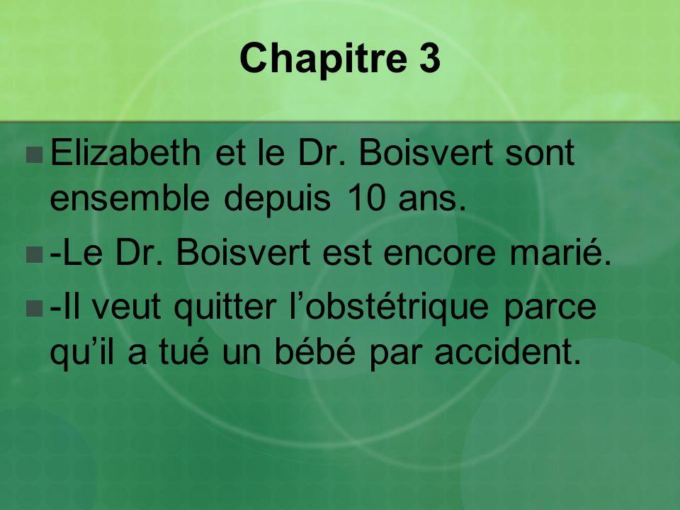 Chapitre 3 Elizabeth et le Dr. Boisvert sont ensemble depuis 10 ans.