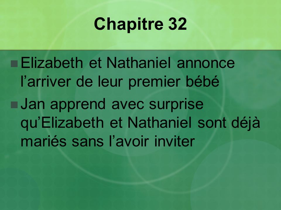 Chapitre 32 Elizabeth et Nathaniel annonce l'arriver de leur premier bébé.