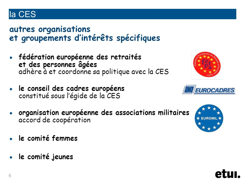 la CES autres organisations et groupements d'intérêts spécifiques