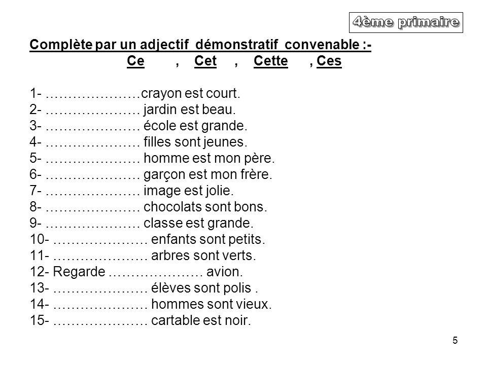 4ème primaire Complète par un adjectif démonstratif convenable :-