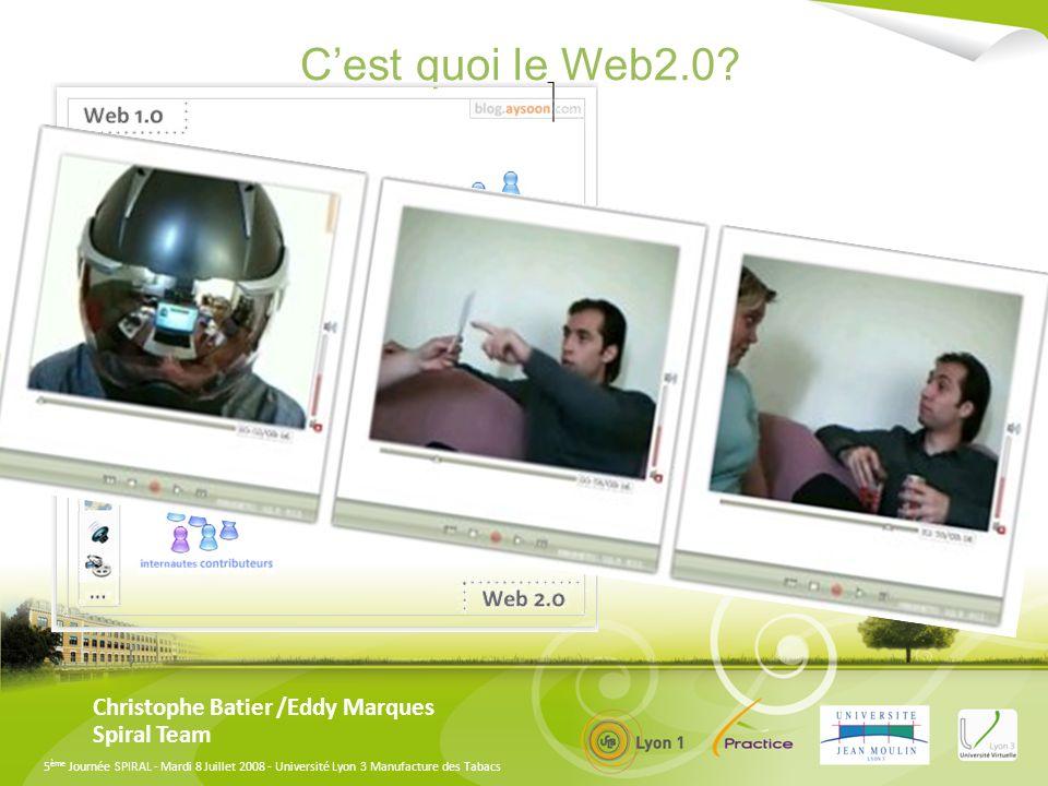 C'est quoi le Web2.0 Christophe Batier /Eddy Marques Spiral Team