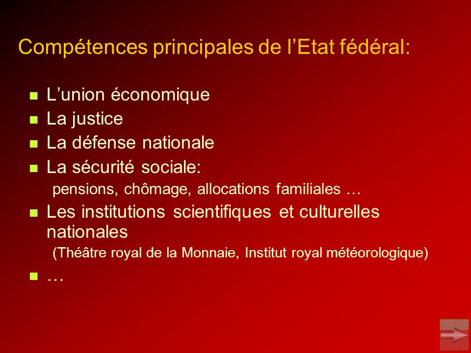 Compétences principales de l'Etat fédéral: