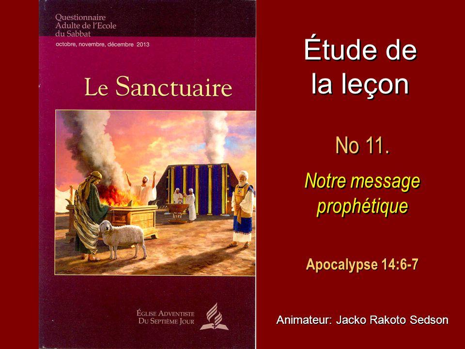 Étude de la leçon No 11. Notre message prophétique Apocalypse 14:6-7