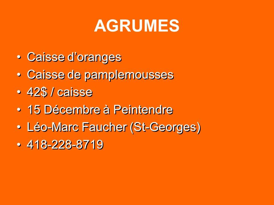 AGRUMES Caisse d'oranges Caisse de pamplemousses 42$ / caisse