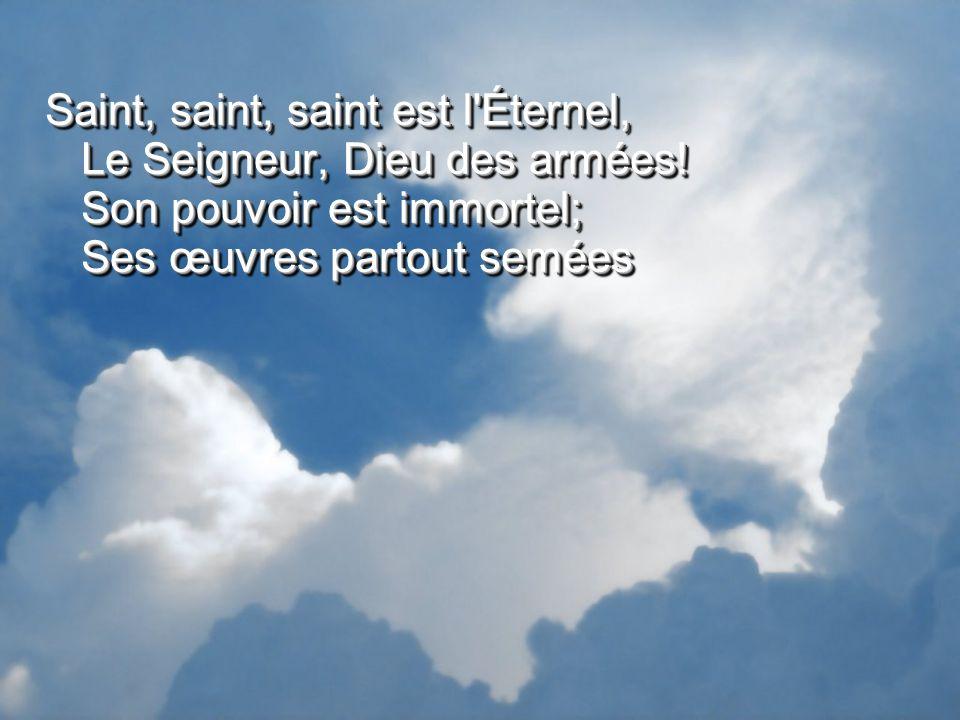 Saint, saint, saint est l Éternel, Le Seigneur, Dieu des armées
