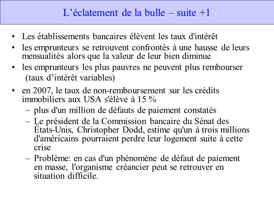 L'éclatement de la bulle – suite +1