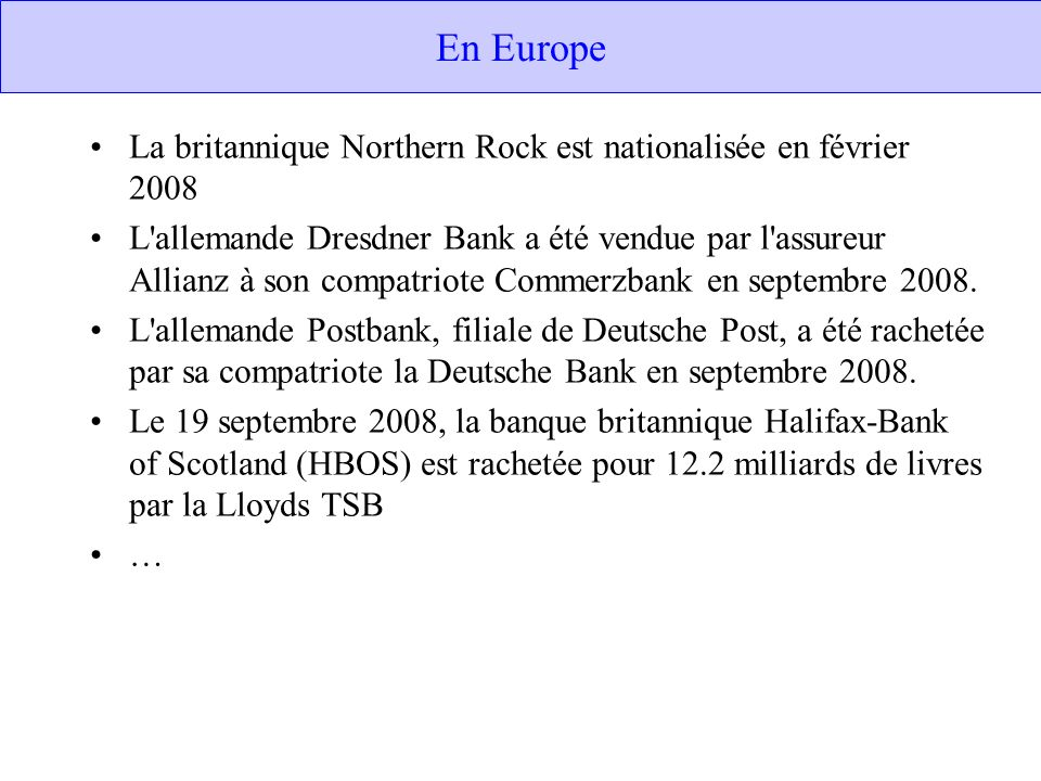 En Europe La britannique Northern Rock est nationalisée en février 2008.