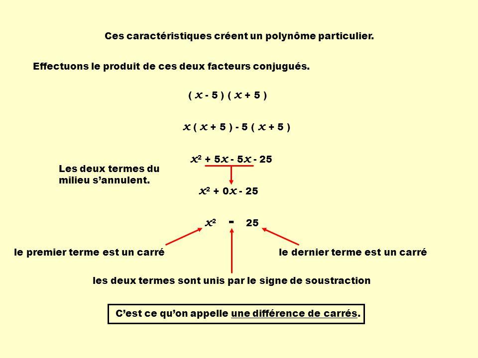 x ( x + 5 ) - 5 ( x + 5 ) x2 + 5x - 5x - 25 x2 + 0x - 25 x2 - 25