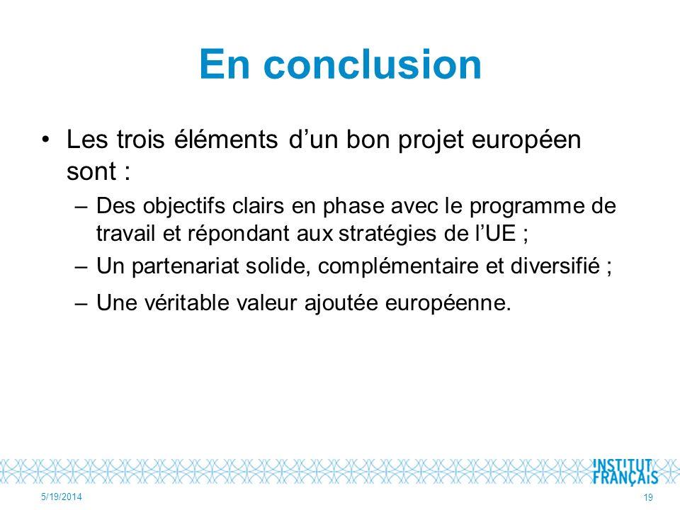 En conclusion Les trois éléments d'un bon projet européen sont :