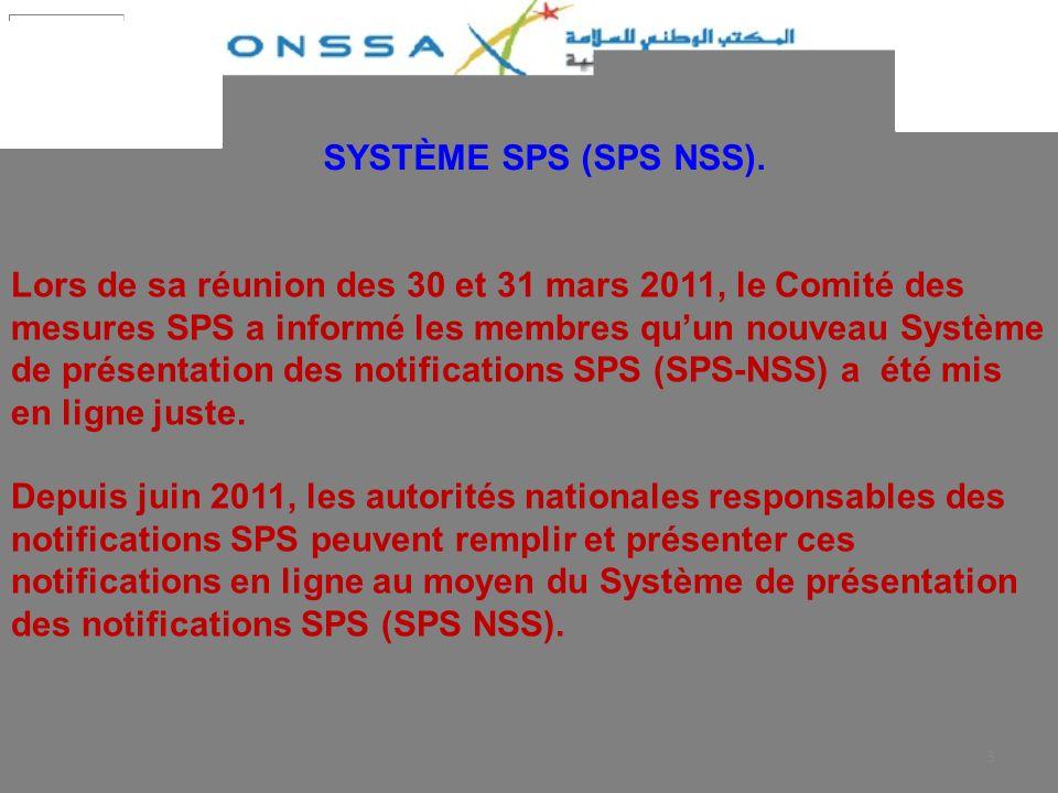 Lors de sa réunion des 30 et 31 mars 2011, le Comité des mesures SPS a informé les membres qu'un nouveau Système de présentation des notifications SPS (SPS-NSS) a été mis en ligne juste.