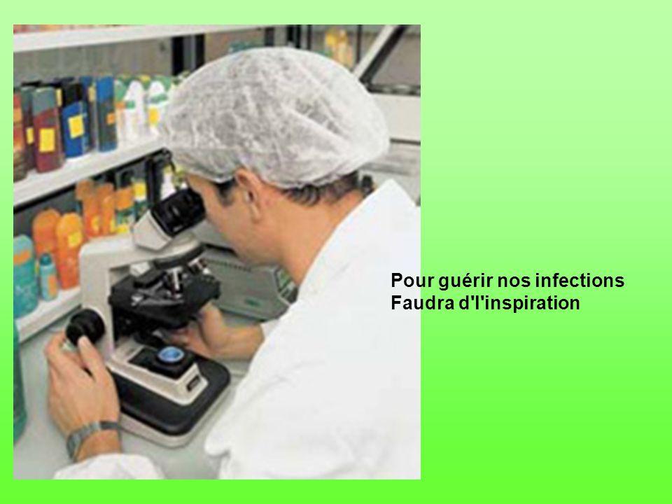 Pour guérir nos infections Faudra d l inspiration