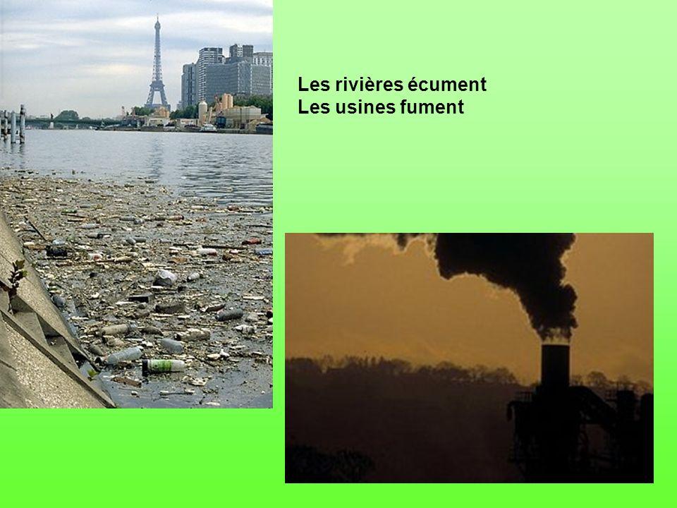 Les rivières écument Les usines fument