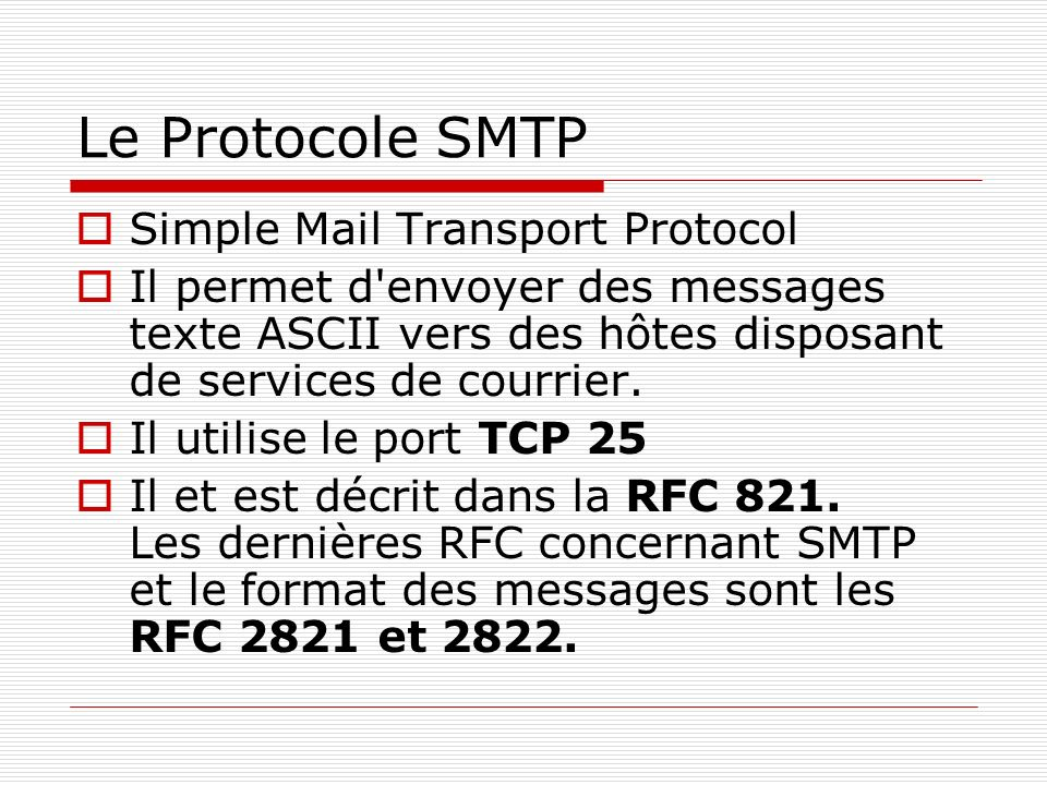 Le Protocole SMTP Simple Mail Transport Protocol