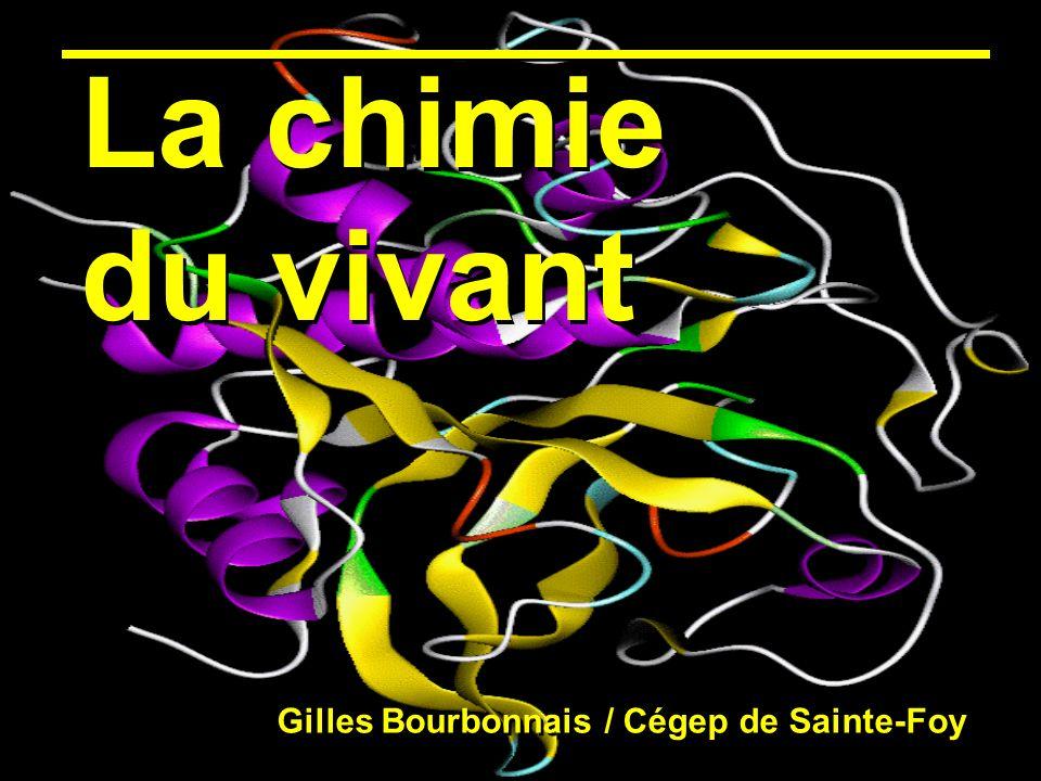La chimie du vivant Gilles Bourbonnais / Cégep de Sainte-Foy