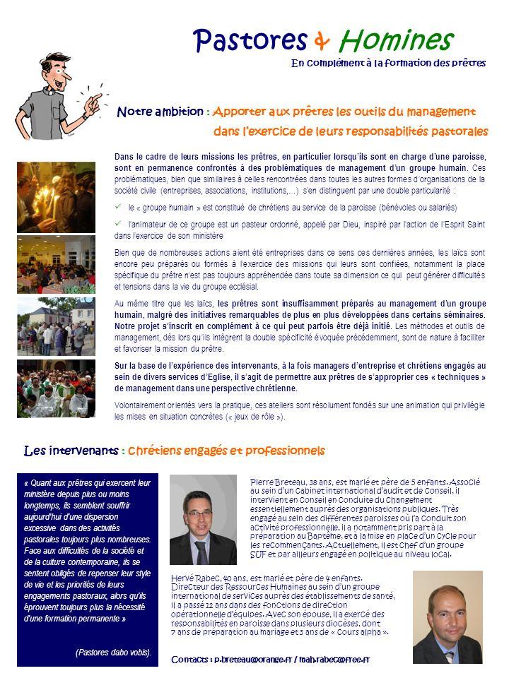 Pastores & Homines En complément à la formation des prêtres. Notre ambition : Apporter aux prêtres les outils du management.