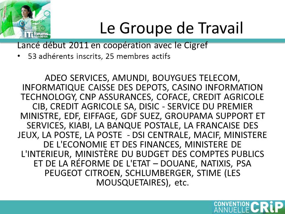 Le Groupe de Travail Lancé début 2011 en coopération avec le Cigref